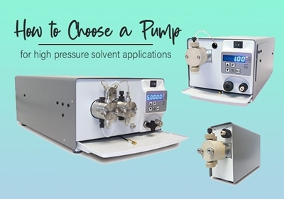 How to Choose a Pump for High-Pressure Solvent Applications