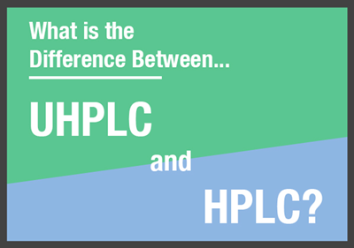 What Is the Difference Between UHPLC and HPLC?